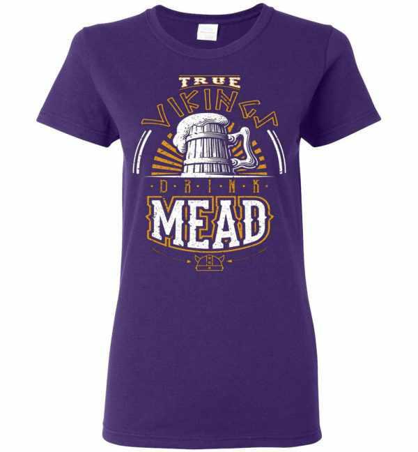 True Vikings Drink Mead Women's T Shirt Amazon Best Seller