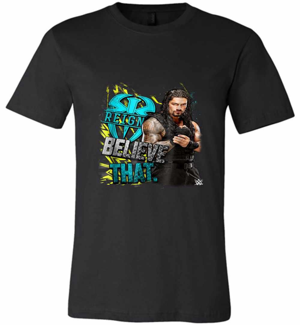 Roman Reigns Believe That Graphic Premium T-shirt