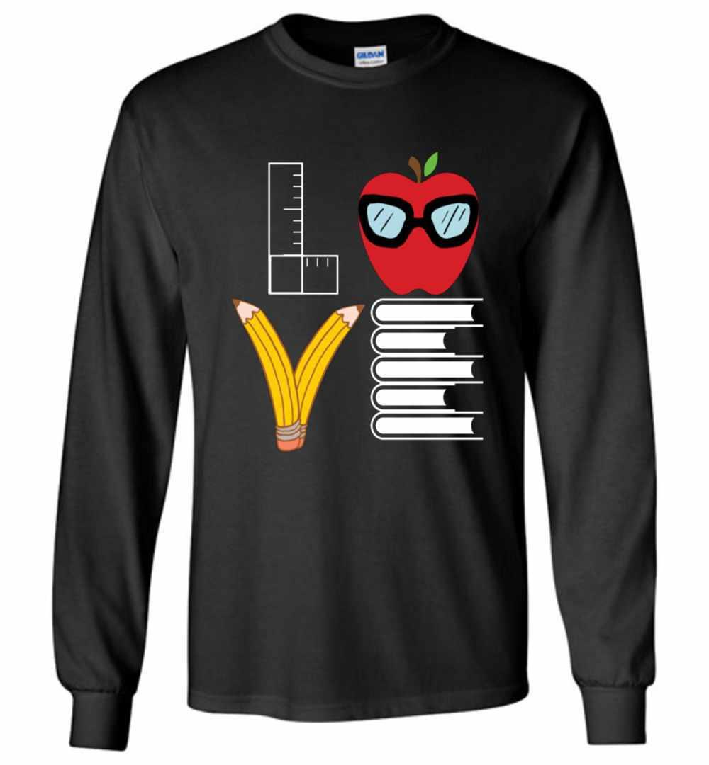 Teacher Love Funny For Teachers Long Sleeve T-shirt