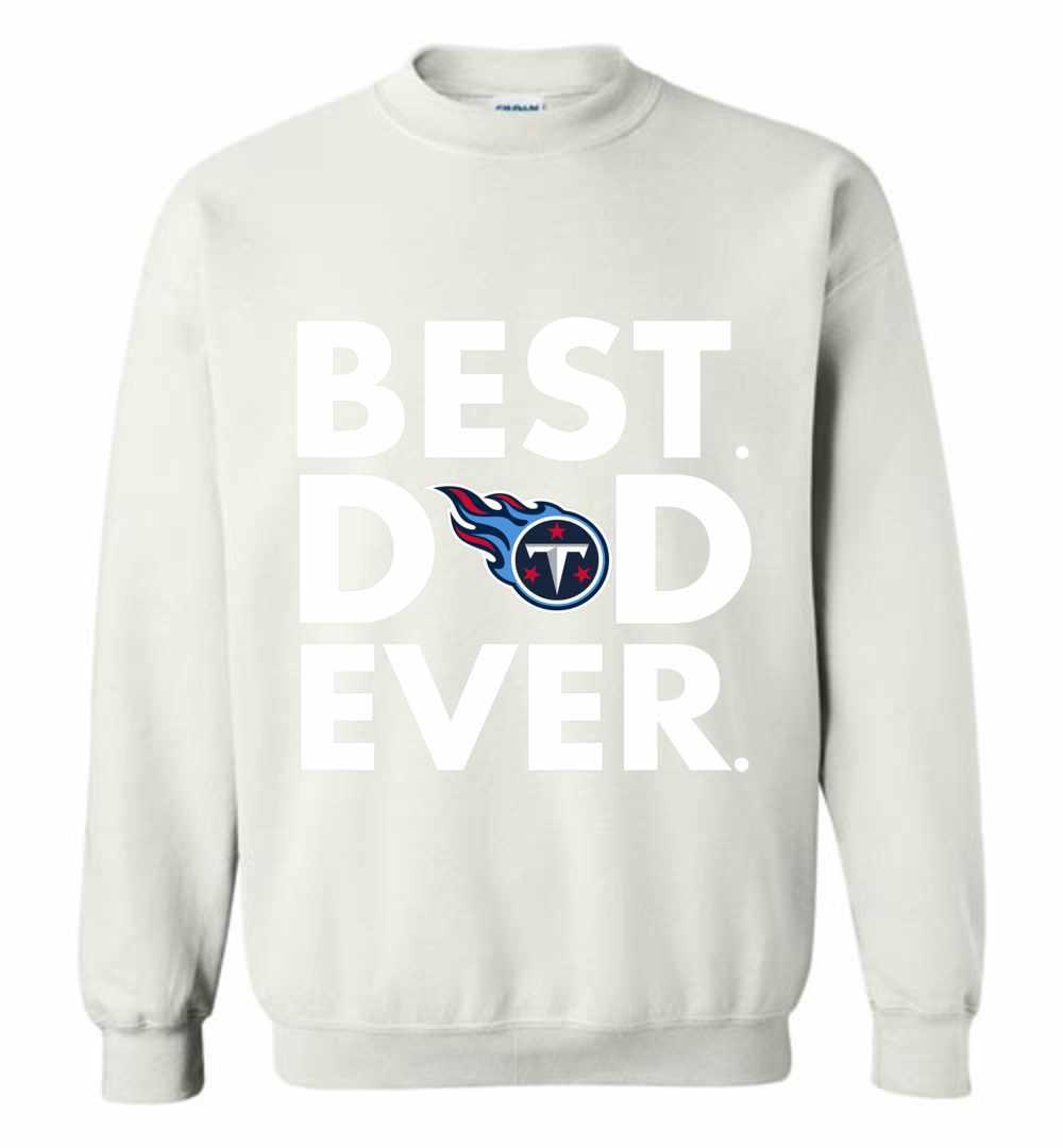 Best Father's Day Tennessee Titans Dad Sweatshirt  supplier