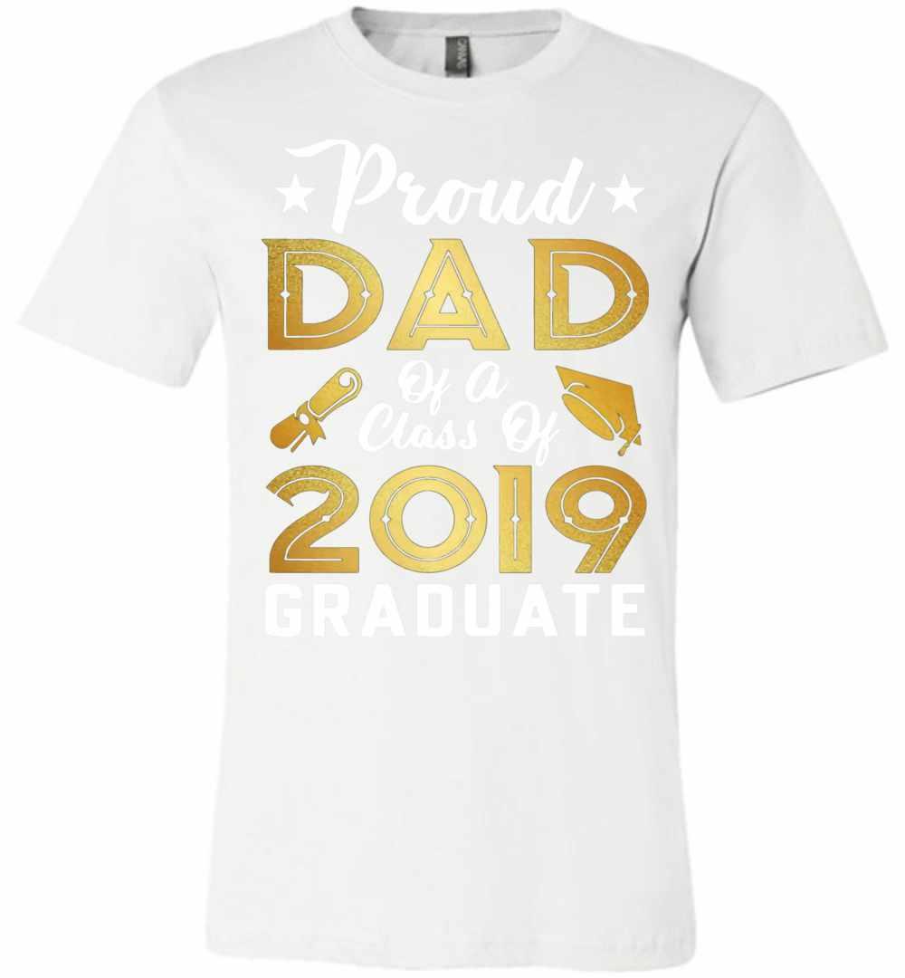 40d8da366 Proud Dad Of A Class Of 2019 Graduate Premium T-shirt