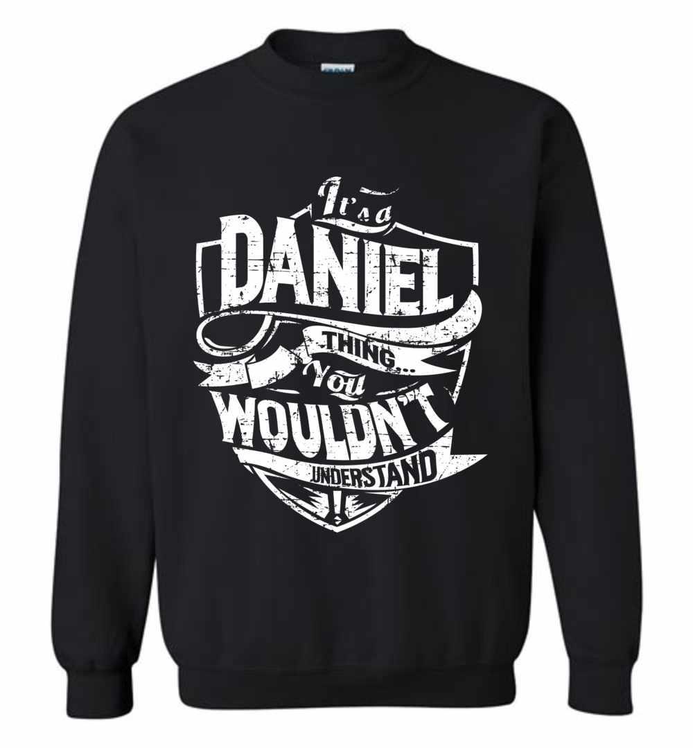 It's A Daniel Thing You Wouldn't Understand Sweatshirt Amazon Best Seller