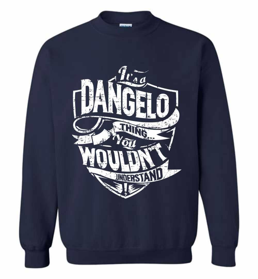 It's A Dangelo Thing You Wouldn't Understand Sweatshirt Amazon Best Seller